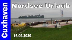 Cuxhaven Nordsee Urlaub 16.09.2020 – Wetter Natur und Schiffe