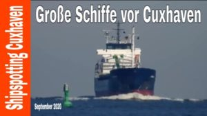 Shipspotting Cuxhaven September 2020 mit Containerschiffe Tanker & Bulker
