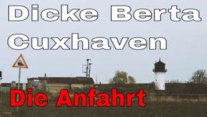 Dicke Berta Cuxhaven in Altenbruch – Die Anfahrt zum Leuchtturm