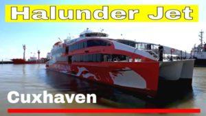 Halunder Jet Cuxhaven Helgoland – Halunder Jet 2021 macht Zwischenstopp in Cuxhaven