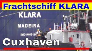 Shipspotting CUXHAVEN Hafen JUNI 2021 – Frachtschiff KLARA wird auf die Elbe gezogen