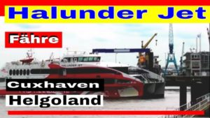 Halunder Jet Helgoland – Fähre Cuxhaven – Helgoland 2021